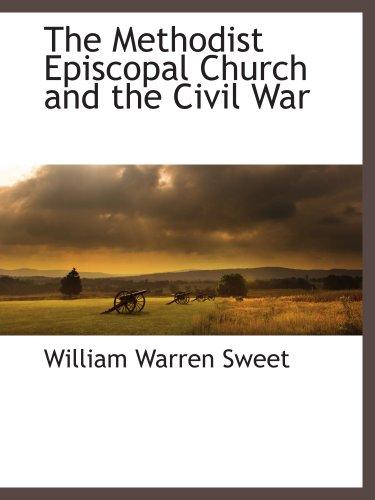 9781117876832: The Methodist Episcopal Church and the Civil War