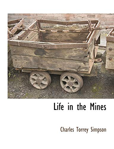 Life in the Mines: Charles Torrey Simpson