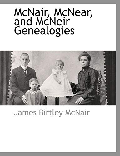 9781117877426: McNair, McNear, and McNeir Genealogies