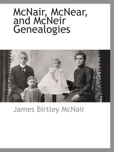 9781117877433: McNair, McNear, and McNeir Genealogies