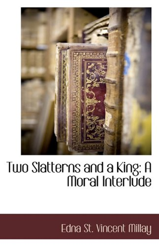 9781117878621: Two Slatterns and a King: A Moral Interlude