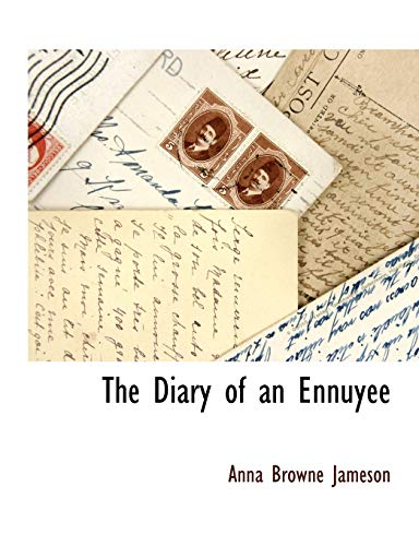 The Diary of an Ennuyee: Anna Browne Jameson