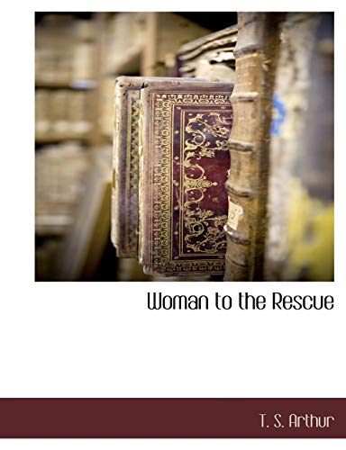 9781117880891: Woman to the Rescue