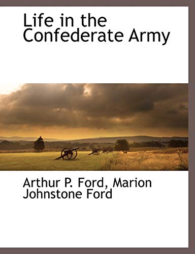 Life in the Confederate Army: Arthur P. Ford