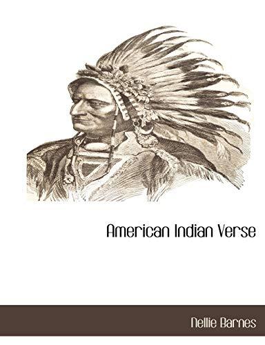 American Indian Verse (Paperback): Nellie Barnes