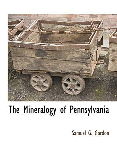 9781117882253: The Mineralogy of Pennsylvania