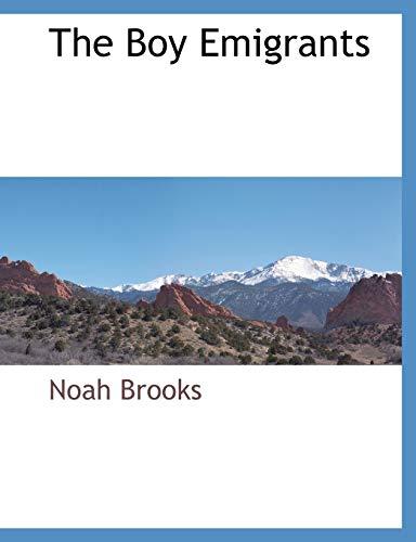 The Boy Emigrants (9781117883397) by Brooks, Noah