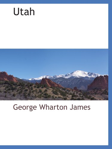 Utah (1117883469) by George Wharton James