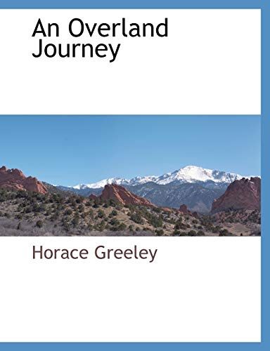 An Overland Journey: Horace Greeley