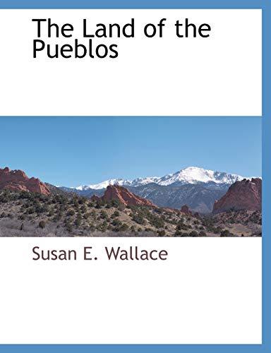 The Land of the Pueblos: Susan E. Wallace