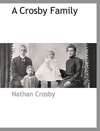 9781117883830: A Crosby Family