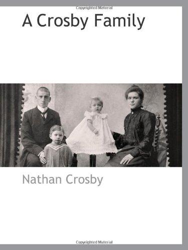9781117883847: A Crosby Family