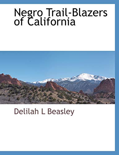 9781117885124: Negro Trail-Blazers of California