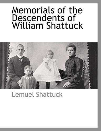 9781117885285: Memorials of the Descendents of William Shattuck