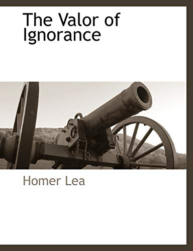 9781117887388: The Valor of Ignorance