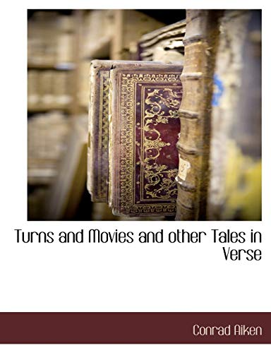 9781117888019: Turns and Movies and other Tales in Verse