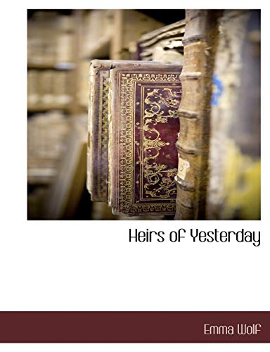 Heirs of Yesterday: Emma Wolf