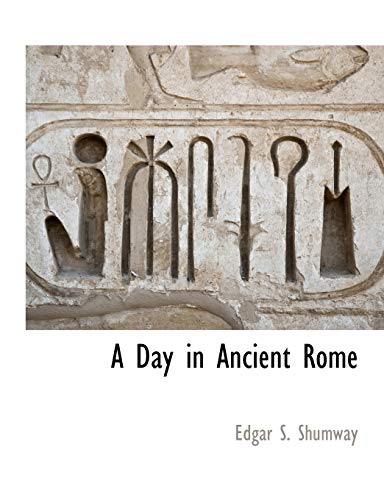 9781117890579: A Day in Ancient Rome