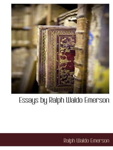 Essays by Ralph Waldo Emerson (1117890767) by Ralph Waldo Emerson