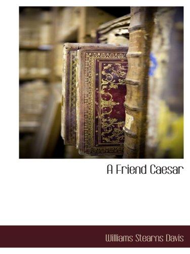 9781117891262: A Friend Caesar