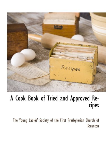 9781117891446: A Cook Book of Tried and Approved Recipes