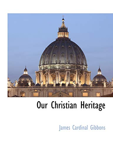 9781117892184: Our Christian Heritage