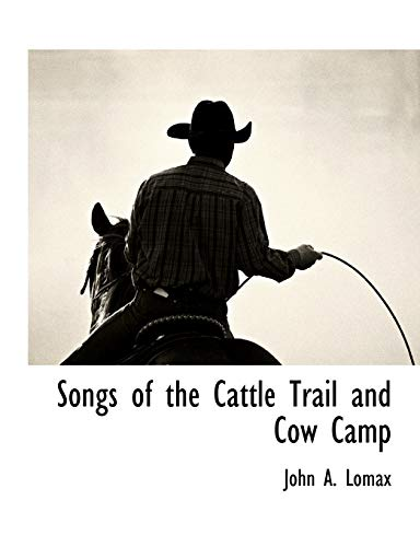 9781117894089: Songs of the Cattle Trail and Cow Camp