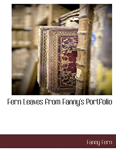 Fern Leaves from Fanny's Portfolio (Paperback): Fanny Fern