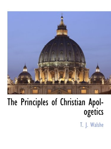 9781117894805: The Principles of Christian Apologetics