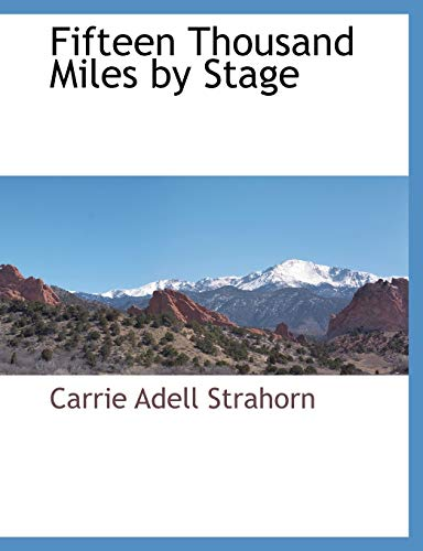 9781117895321: Fifteen Thousand Miles by Stage