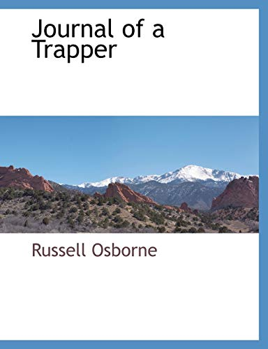Journal of a Trapper: Russell Osborne