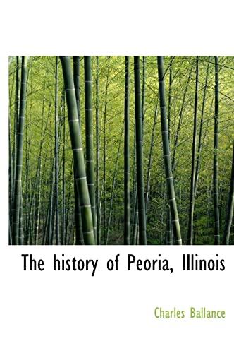 9781117896786: The history of Peoria, Illinois