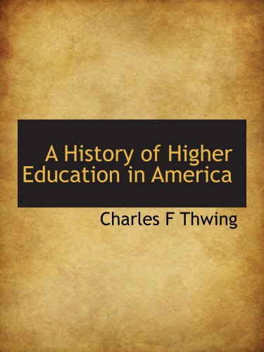 9781117897189: A History of Higher Education in America