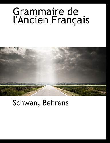 9781117899367: Grammaire de l'Ancien Français (French Edition)