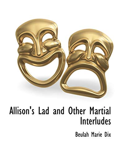 9781117901695: Allison's Lad and Other Martial Interludes