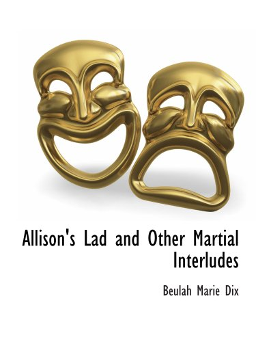9781117901701: Allison's Lad and Other Martial Interludes