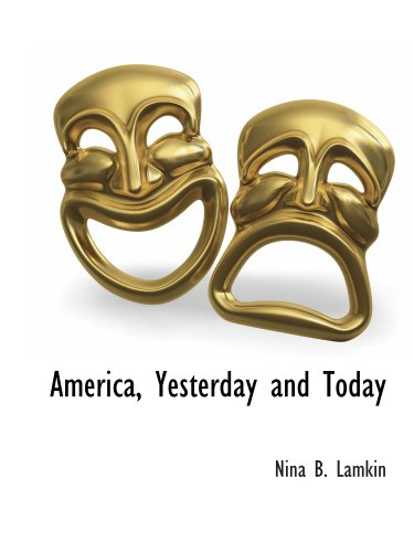 9781117901732: America, Yesterday and Today