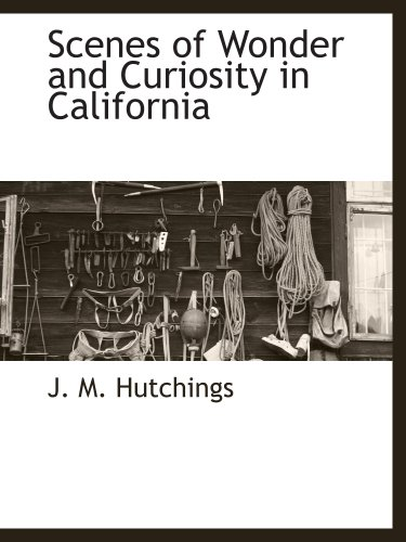 9781117905099: Scenes of Wonder and Curiosity in California