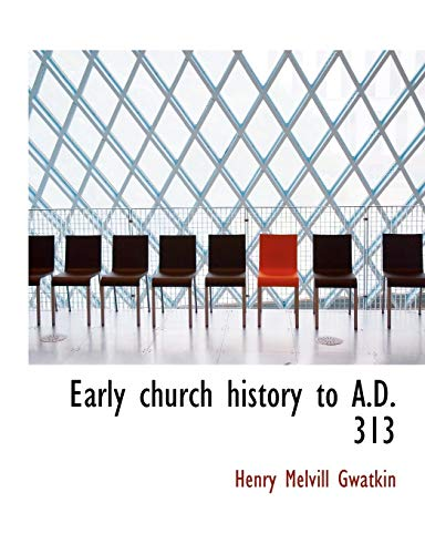 9781117906799: Early church history to A.D. 313