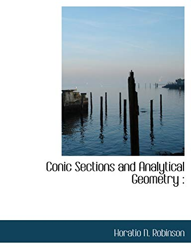 9781117908939: Conic Sections and Analytical Geometry