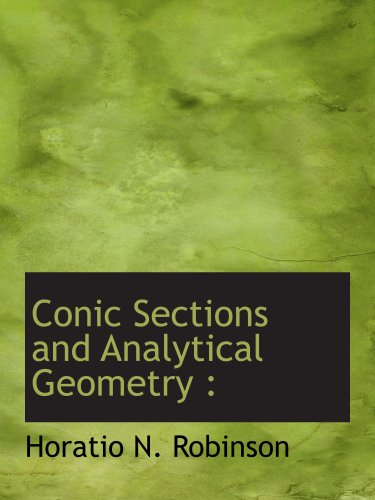 9781117908946: Conic Sections and Analytical Geometry :