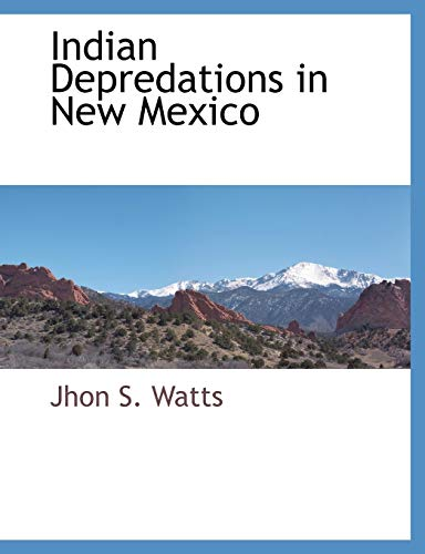 9781117909547: Indian Depredations in New Mexico