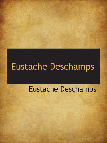 9781117910888: Eustache Deschamps (French Edition)
