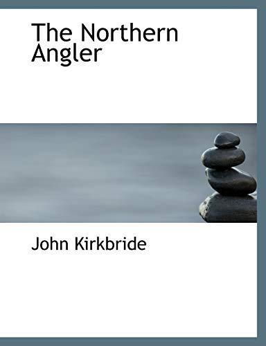 9781117911212: The Northern Angler