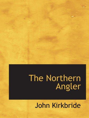 9781117911229: The Northern Angler
