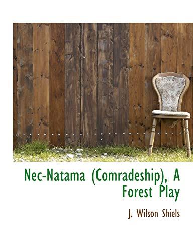 9781117911632: Nec-Natama (Comradeship), A Forest Play