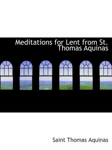 Meditations for Lent from St. Thomas Aquinas (1117914143) by Aquinas, Saint Thomas