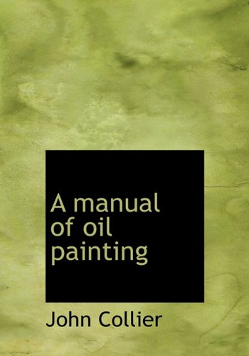 9781117914831: A manual of oil painting