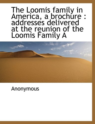 9781117915562: The Loomis family in America, a brochure: addresses delivered at the reunion of the Loomis Family A