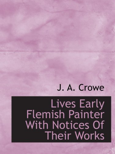 9781117915784: Lives Early Flemish Painter With Notices Of Their Works